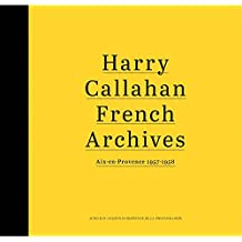 Harry Callahan: French Archives: Aix-en-Provence 1957-1958
