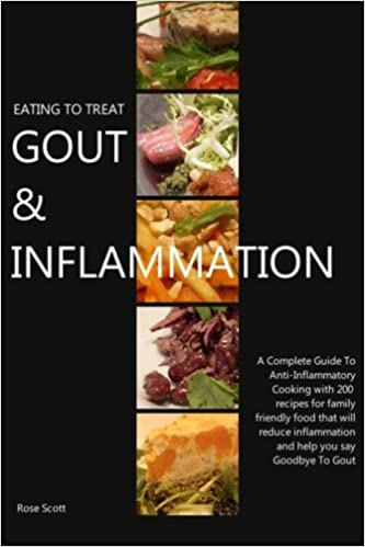 Eating to treat gout inflammation a complete guide to anti eating to treat gout inflammation a complete guide to anti inflammatory cooking with 200 recipes for family friendly food that will reduce inflammation forumfinder Choice Image