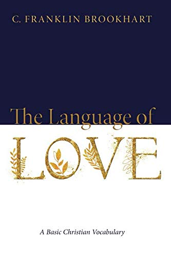 The Language of Love: A Basic Christian Vocabulary by Resource Publications