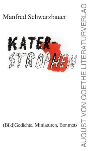 Kater-Strophen: (Bild)Gedichte, Miniaturen, Bonmots (August von Goethe Literaturverlag) (German Edition)