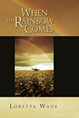 When the Rainbow Comes Hardcover