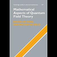 Mathematical Aspects of Quantum Field Theory (Cambridge Studies in Advanced Mathematics Book 127)