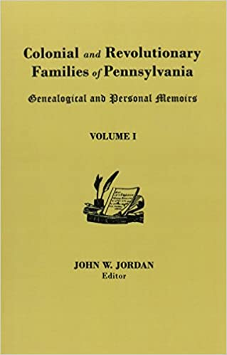 Colonial And Revolutionary Families Of Pennsylvania