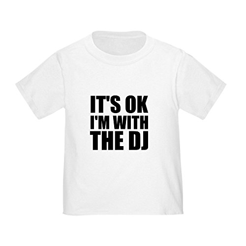 - CafePress It's Ok, I'm with The DJ Toddler T Shirt Cute Toddler T-Shirt, 100% Cotton White