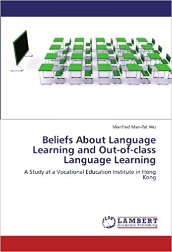Beliefs About Language Learning and Out-of-class Language Learning: A Study at a Vocational Education Institute in Hong Kong