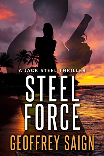 Steel Force: A Jack Steel Action Mystery Thriller (A Jack Steel Thriller)