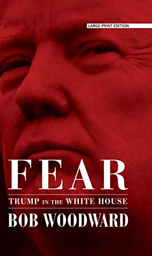 Fear: Trump in the White House (Thorndike Press Large Print Basic)