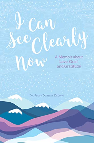 I Can See Clearly Now: A Memoir About Love, Grief, and Gratitude