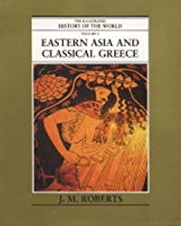 Eastern Asia and Classical Greece (Illustrated History of the World)