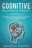 Cognitive Behavioral Therapy: 4 Books in 1: The