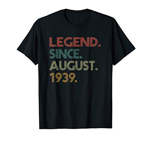Legend Since August 1939 80th Birthday Gift 80 Years Old Tee