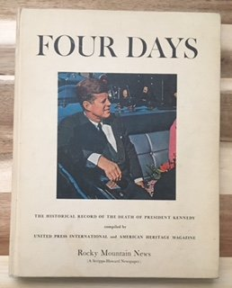 Four Days  The Historical Record Of The Death Of President Kennedy