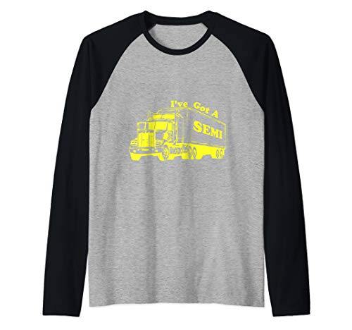 I've Got a Semi Funny Novelty Trucker Truck Driver Raglan Baseball Tee (Ice Road Trucking Companies In The Yellowknife Region)