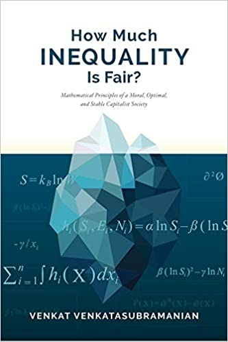 and Stable Capitalist Society Optimal How Much Inequality Is Fair? Mathematical Principles of a Moral