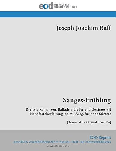 Sanges-Frühling: Dreissig Romanzen, Balladen, Lieder und Gesänge mit Pianofortebegleitung, op. 98; Ausg. für hohe Stimme [Reprint of the Original from 1874] (Germanic Languages Edition) PDF