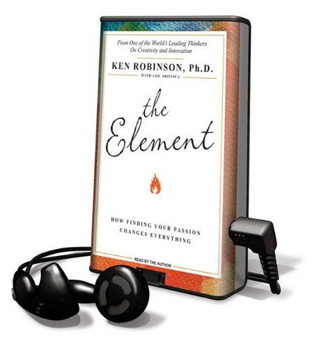 The Element: How Finding Your Passion Changes Everything (Playaway Adult Nonfiction)