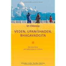 Veden, Upanishaden, Bhagavadgita: Drei Äste am Lebensbaum Indiens (Diederichs Gelbe Reihe)