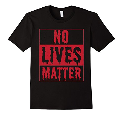 Mens No Lives Matter Bloody T-Shirt 3XL Black - Current Political Halloween Costumes
