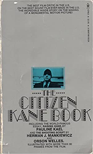the citizen kane book including the essay raising kane the  the citizen kane book including the essay raising kane the shooting script pauline kael herman j mankiewicz orson welles com books