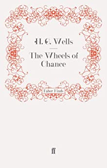 The Wheels of Chance (English Edition) de [Wells, H. G.]