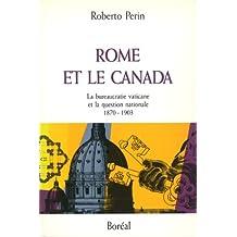 Rome et le Canada: La bureaucratie vaticane et la question nationale, 1870-1903