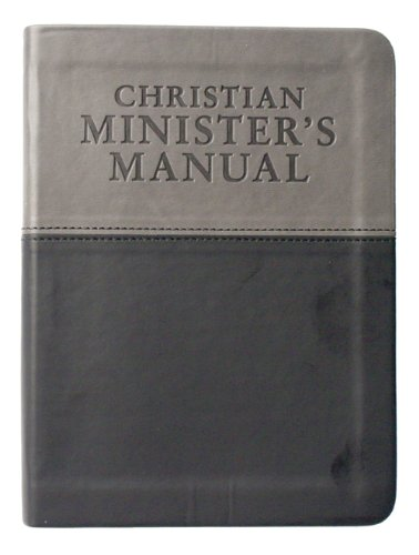 Christian Minister's Manual_Updated and Expanded DuoTone Edition