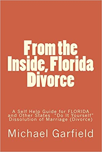 From the inside florida divorce a self help guide for florida and from the inside florida divorce a self help guide for florida and other states do it yourself dissolution of marriage divorce 1st edition solutioingenieria