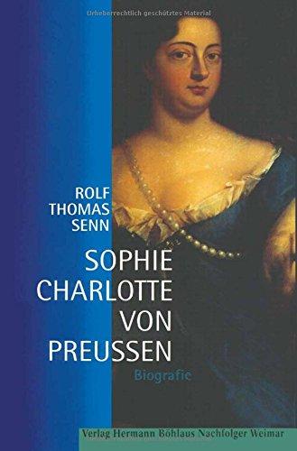 Download Sophie Charlotte von Preußen. Biographie. pdf epub