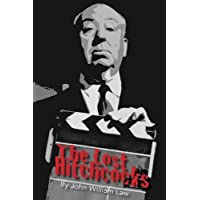The Lost Hitchcocks: Uncovering the Lost Films of Alfred Hitchcock
