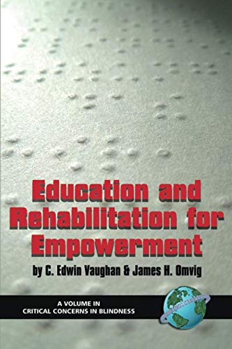 Education and Rehabilitation for Empowerment (Critical Concerns in Blindness)