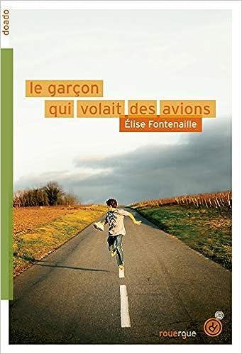 Amazon Fr Le Garcon Qui Volait Des Avions Elise