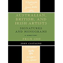 Australian, British and Irish Artists: Signatures and Monograms from 1800 by John Castagno (2009-03-16)