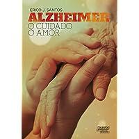 Alzheimer: o Cuidado, o Amor