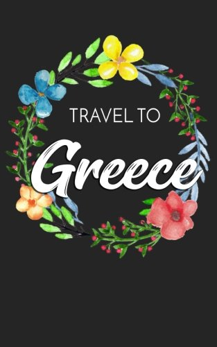 Travel To Greece: Blank Vacation Planner & Organizer (Greece Vacation)