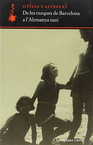 Descargar Libro De Les Txeques De Barcelona A L'alemanya Nazi Otília Castellví