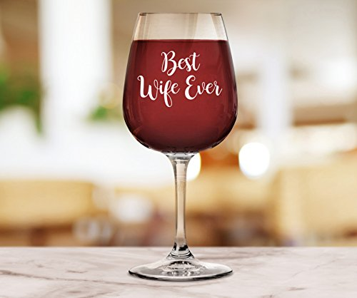 Best Wife Ever Wine Glass - Great Birthday or Anniversary Gift Idea For Her - Novelty Valentines Day Present For Wife From Husband - Nice Gift For Women, Wife, Partner or Newlywed - 13oz