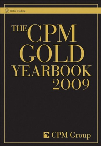 Read Online The CPM Gold Yearbook 2009 (Wiley Trading) pdf