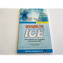 Breaking the Ice: How to Improve Your On-The-Spot Communication Skills