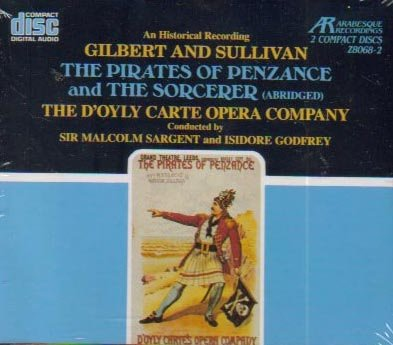 Gilbert & Sullivan: The Pirates of Penzance + The Sorcerer (abr) (2 CD Box) (Arabesque) ()