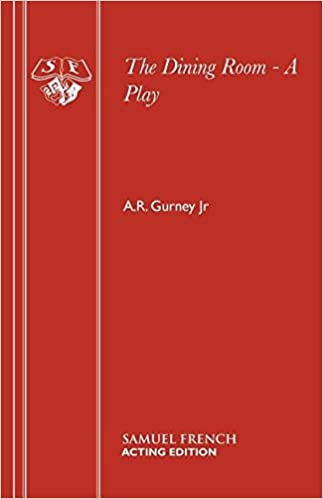 The Dining Room   A Play  Acting Edition   Amazon co uk  A R  Gurney Jr   9780573115363  Books. The Dining Room   A Play  Acting Edition   Amazon co uk  A R