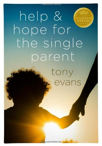 Help and Hope for the Single Parent (Kingdom Agenda (Moody Publishers))