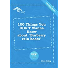 """100 Things You DON'T Wanna Know about """"Burberry rain boots"""""""