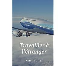 Travailler à l'étranger (French Edition)