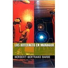 Los ArteFacto en Managua (La Pensée de l'Image nº 3) (Spanish Edition)