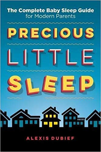 7580808] Precious Little Sleep: The Complete Baby Sleep Guide for Modern Parents-Paperback ()