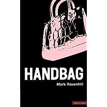 Handbag (Modern Plays) by Mark Ravenhill (1998-01-01)