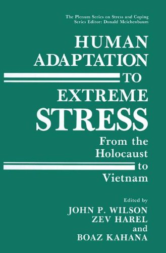 Human Adaptation to Extreme Stress: From the Holocaust to Vietnam (Springer Series on Stress and Coping) (Vietnam Res)