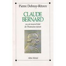 Claude Bernard: ou Un nouvel état de l'humaine raison