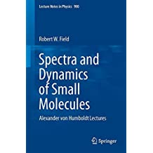 Spectra and Dynamics of Small Molecules: Alexander von Humboldt Lectures