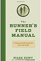 The Runner's Field Manual: A Tactical (and Practical) Survival Guide Hardcover